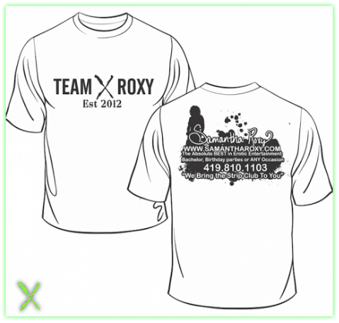 2015 Tee Shirts - Strip Tease Blog Toledo OH - Exotic Dancers, Bachelor Party Ideas - Samantha Roxy - 2015_team_roxy_tshirt